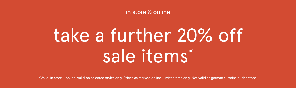 Take a further 20% off sale items*