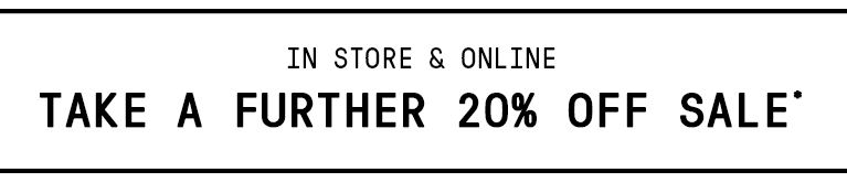 FURTHER 20% OFF SALE*